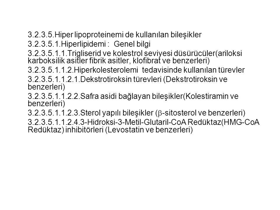 3.2.3.5.Hiper lipoproteinemi de kullanılan bileşikler