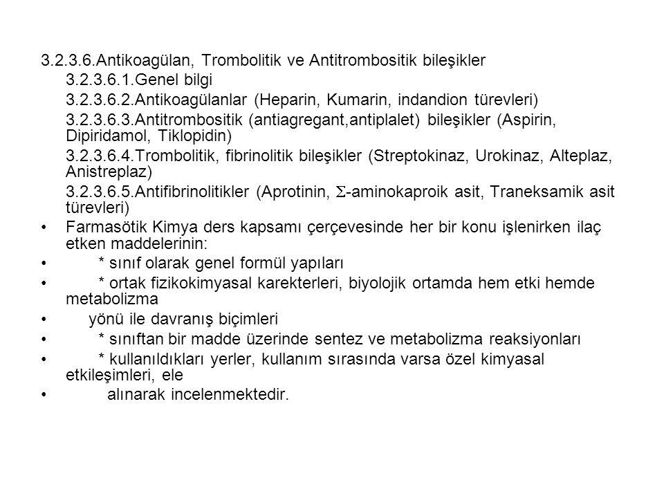 3.2.3.6.Antikoagülan, Trombolitik ve Antitrombositik bileşikler