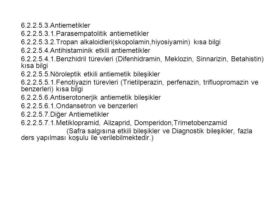 6.2.2.5.3.Antiemetikler 6.2.2.5.3.1.Parasempatolitik antiemetikler. 6.2.2.5.3.2.Tropan alkaloidleri(skopolamin,hiyosiyamin) kısa bilgi.