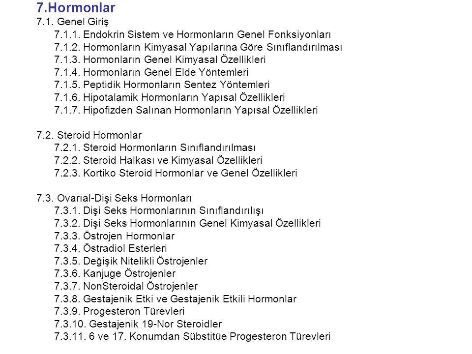 7.Hormonlar 7.1. Genel Giriş. 7.1.1. Endokrin Sistem ve Hormonların Genel Fonksiyonları.