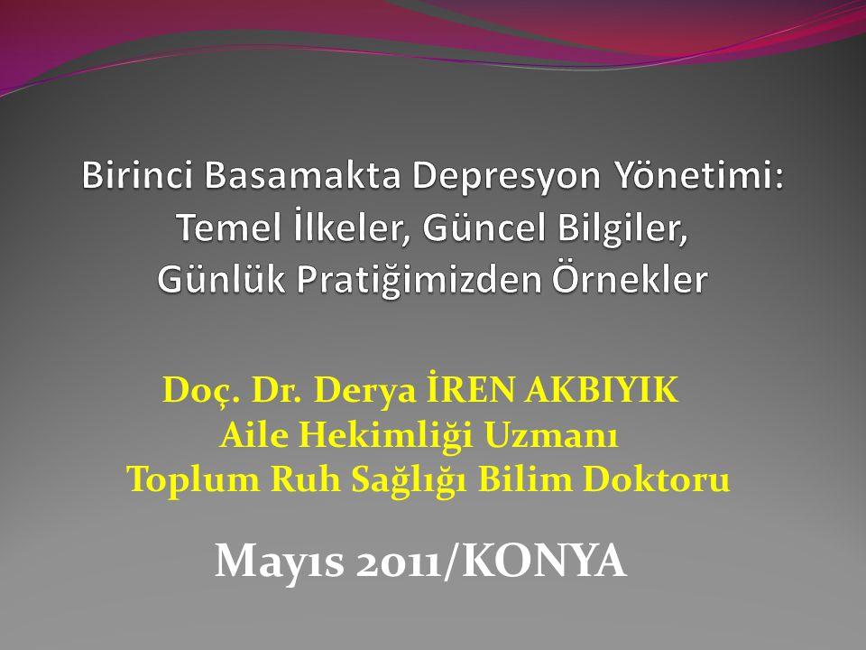 Doç. Dr. Derya İREN AKBIYIK Toplum Ruh Sağlığı Bilim Doktoru