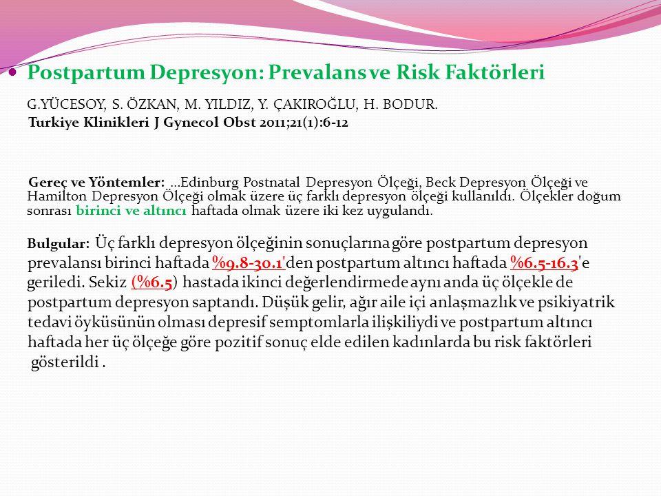 Postpartum Depresyon: Prevalans ve Risk Faktörleri G. YÜCESOY, S