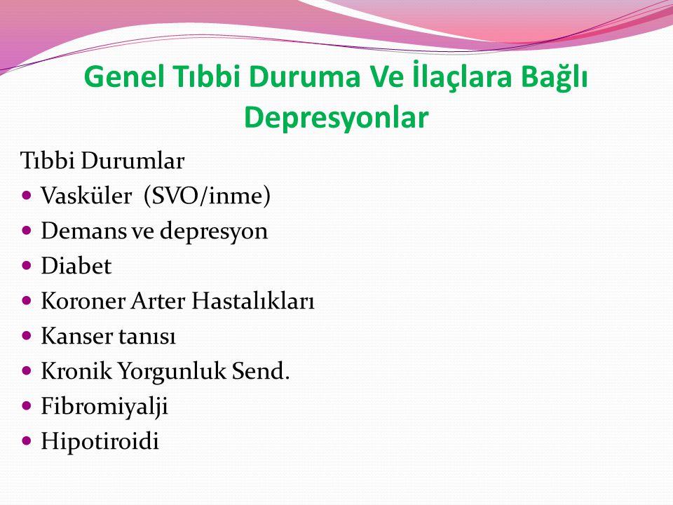 Genel Tıbbi Duruma Ve İlaçlara Bağlı Depresyonlar