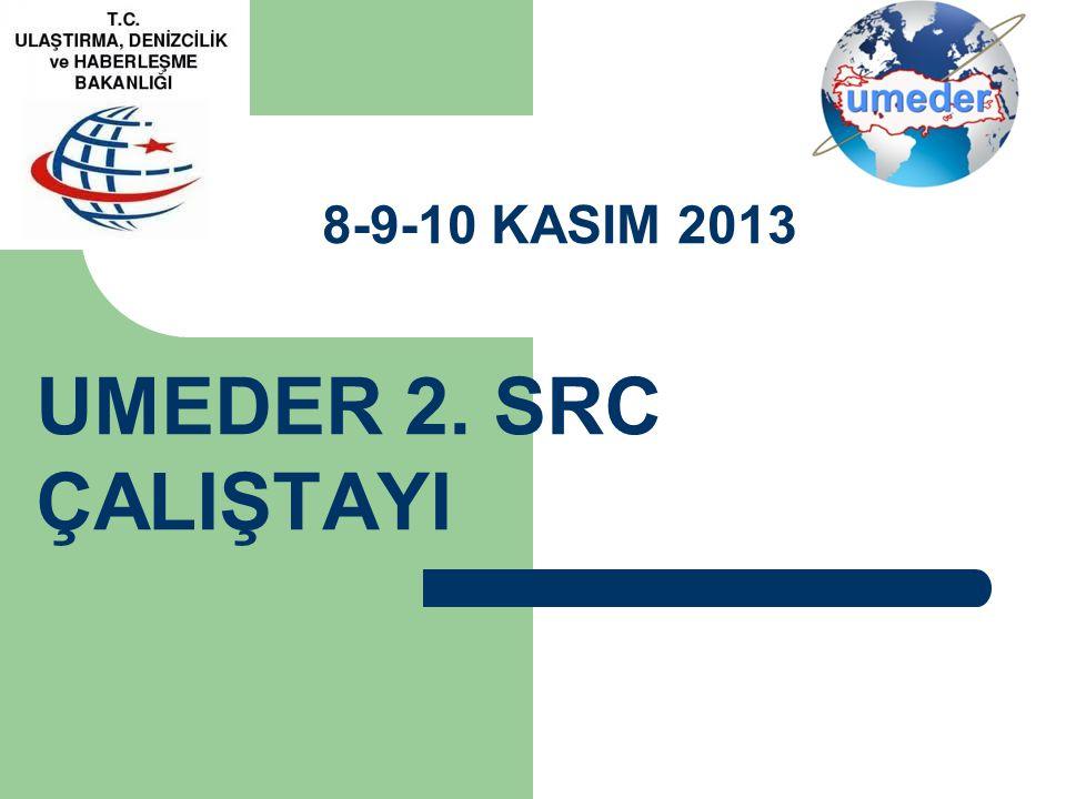 8-9-10 KASIM 2013 UMEDER 2. SRC ÇALIŞTAYI