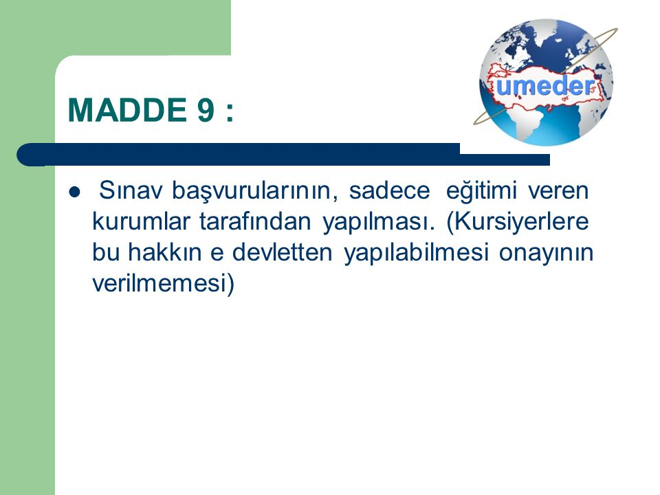 MADDE 9 :