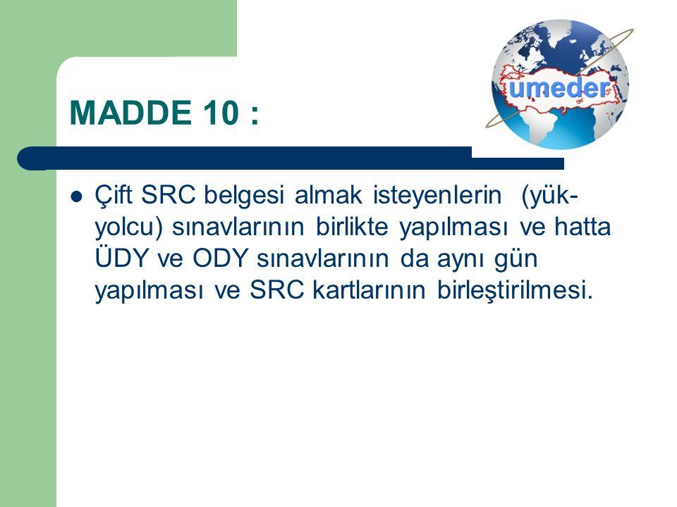 MADDE 10 :