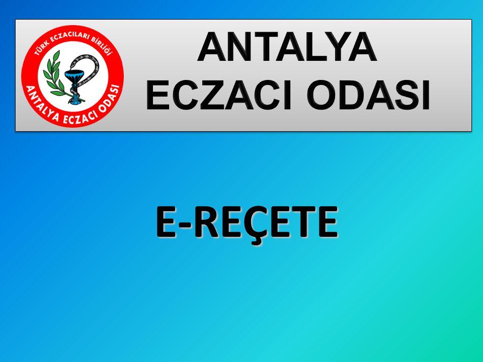 ANTALYA ECZACI ODASI E-REÇETE