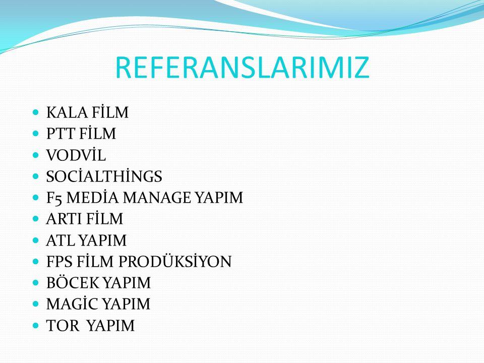 REFERANSLARIMIZ KALA FİLM PTT FİLM VODVİL SOCİALTHİNGS