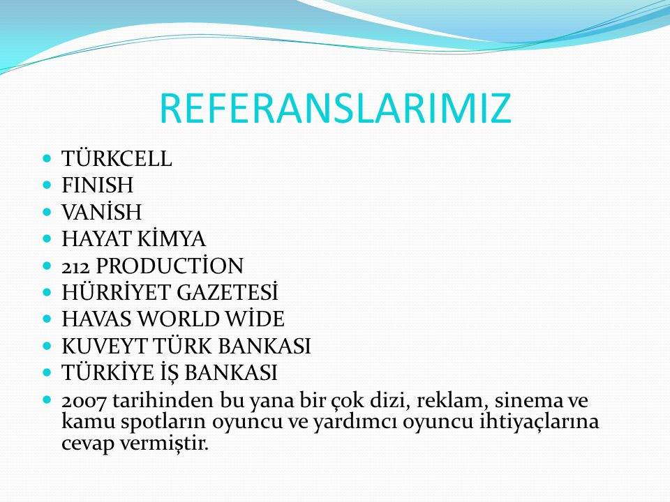REFERANSLARIMIZ TÜRKCELL FINISH VANİSH HAYAT KİMYA 212 PRODUCTİON