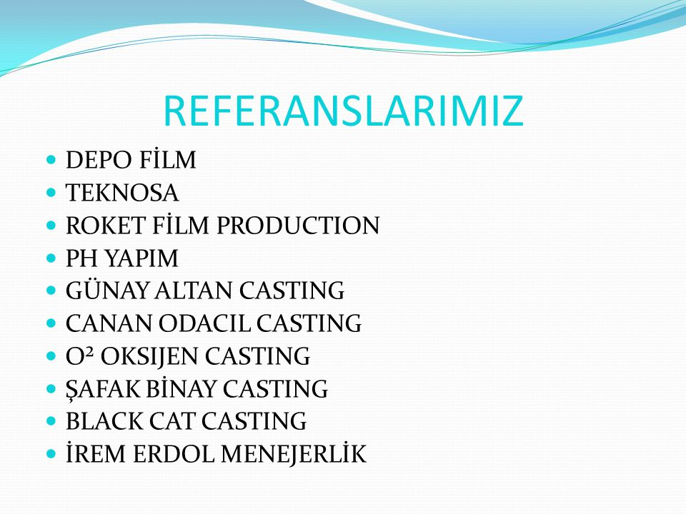 REFERANSLARIMIZ DEPO FİLM TEKNOSA ROKET FİLM PRODUCTION PH YAPIM