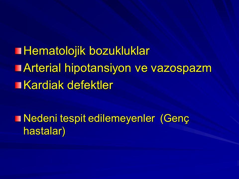 Hematolojik bozukluklar Arterial hipotansiyon ve vazospazm