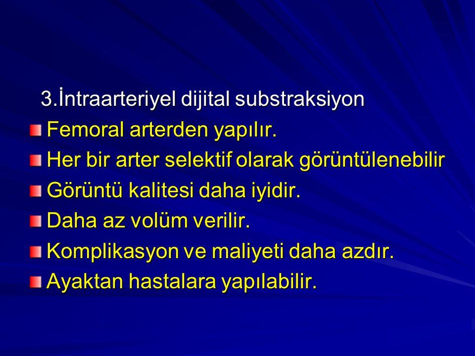 3.İntraarteriyel dijital substraksiyon