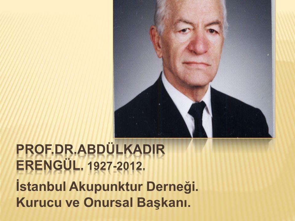 Prof.dr.abdülkadir erengül. 1927-2012.