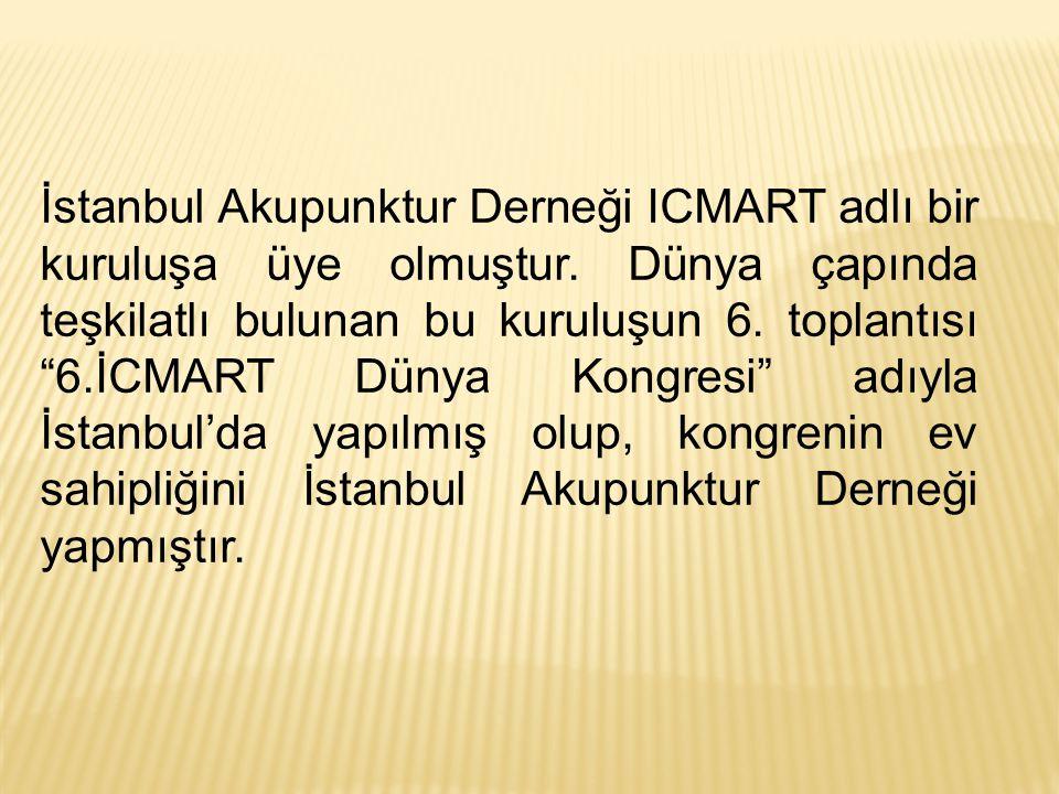 İstanbul Akupunktur Derneği ICMART adlı bir kuruluşa üye olmuştur