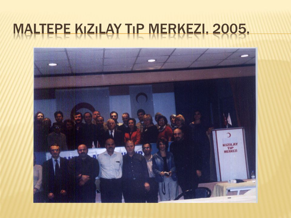 Maltepe Kızılay Tıp Merkezi. 2005.