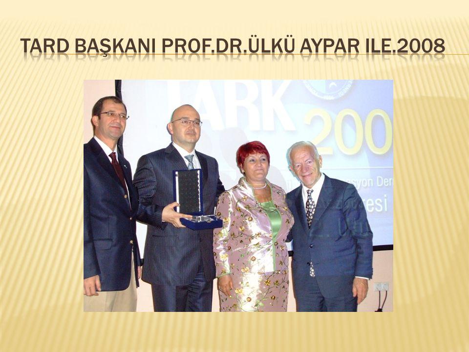 TARD BaşkanI Prof.DR.Ülkü aypar ile.2008