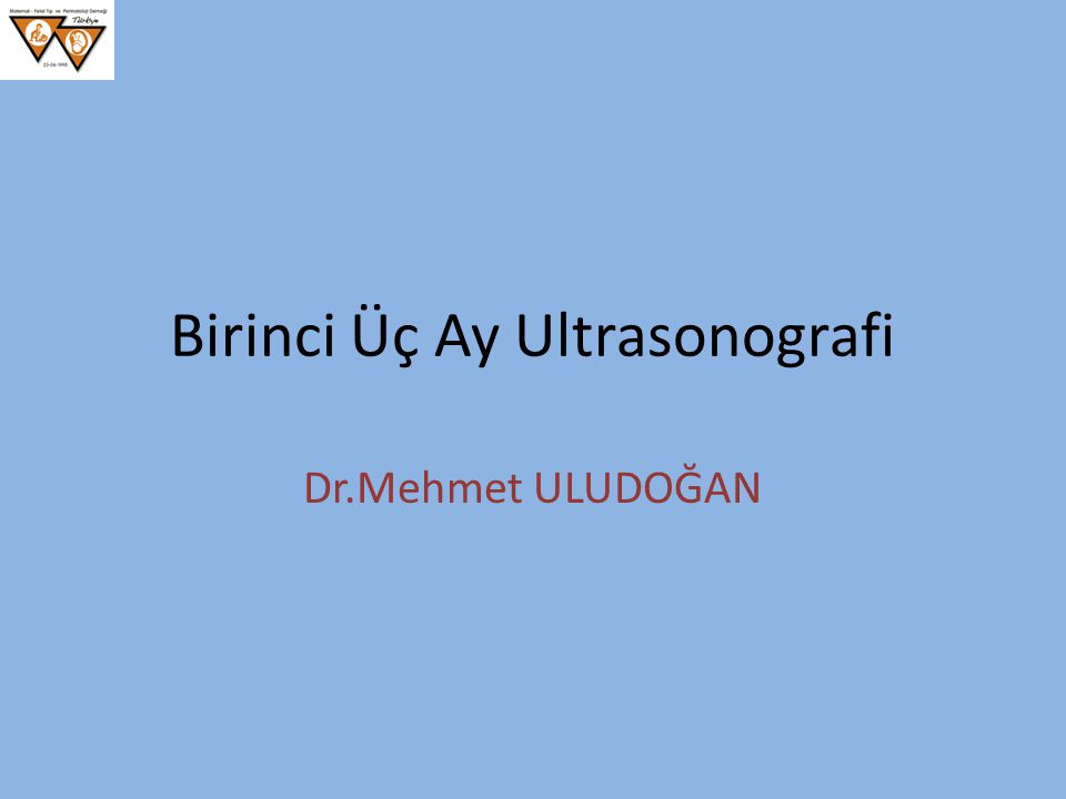 Birinci Üç Ay Ultrasonografi