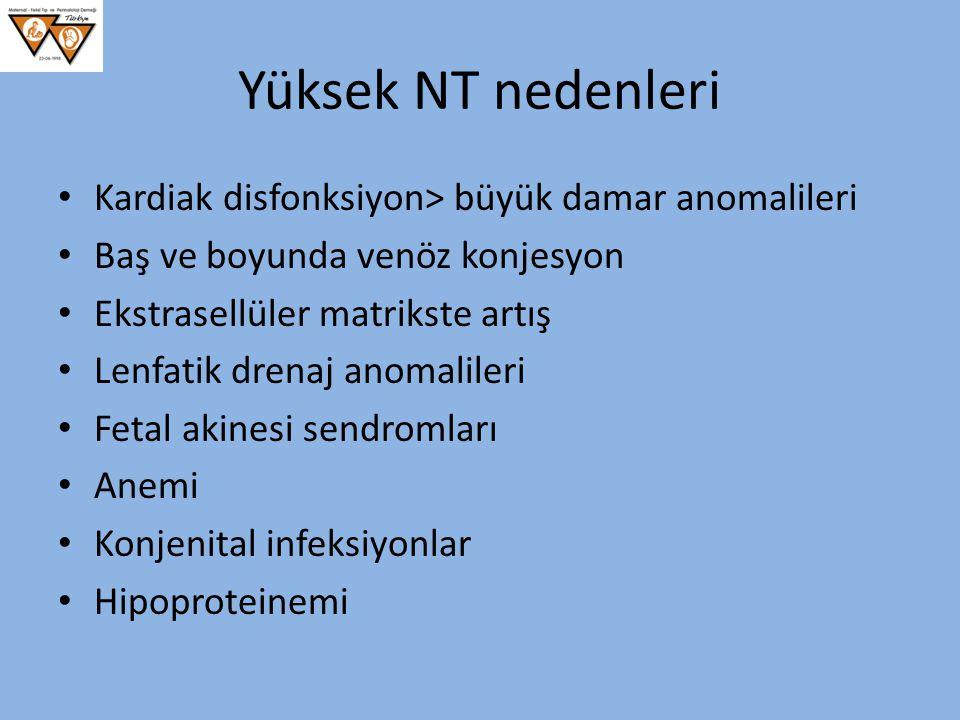Yüksek NT nedenleri Kardiak disfonksiyon> büyük damar anomalileri