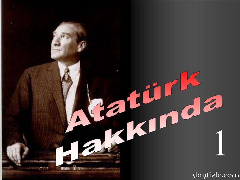 Atatürk Hakkında 1