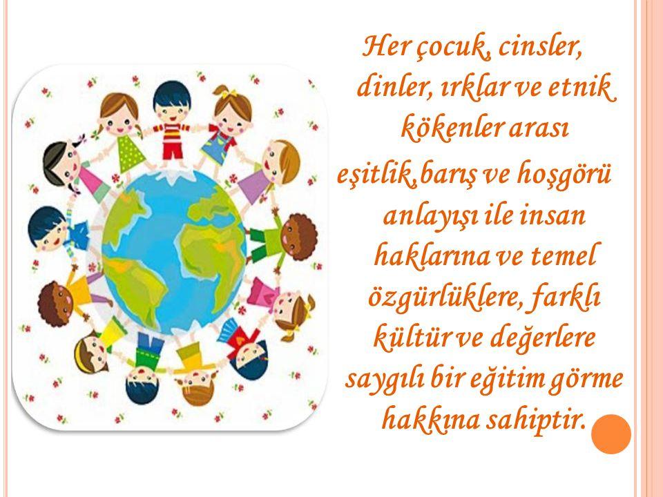 Her çocuk, cinsler, dinler, ırklar ve etnik kökenler arası