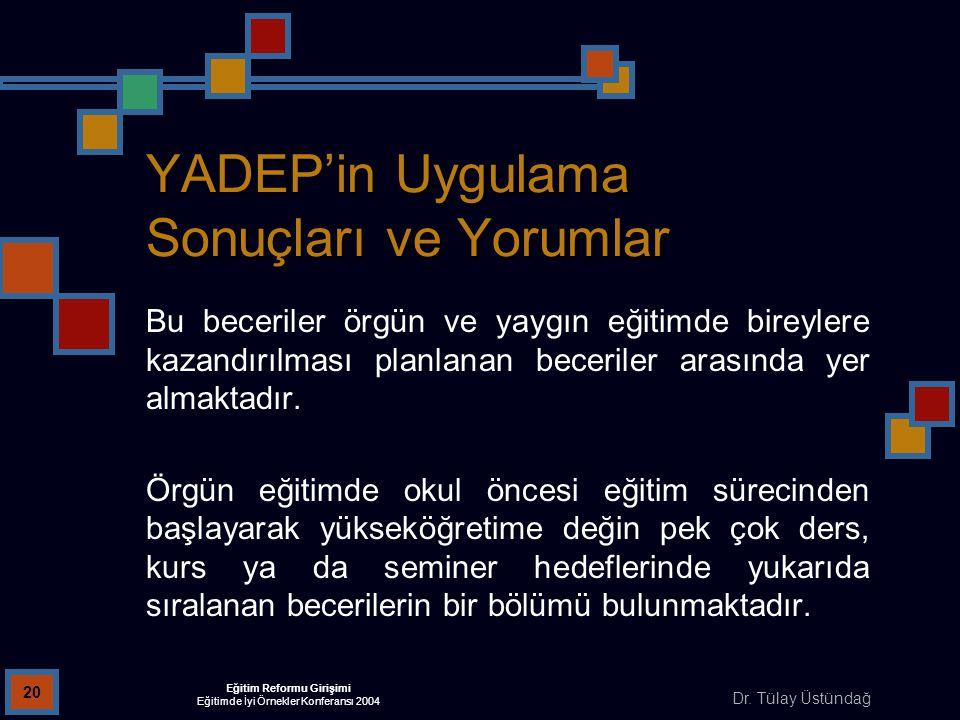 YADEP'in Uygulama Sonuçları ve Yorumlar