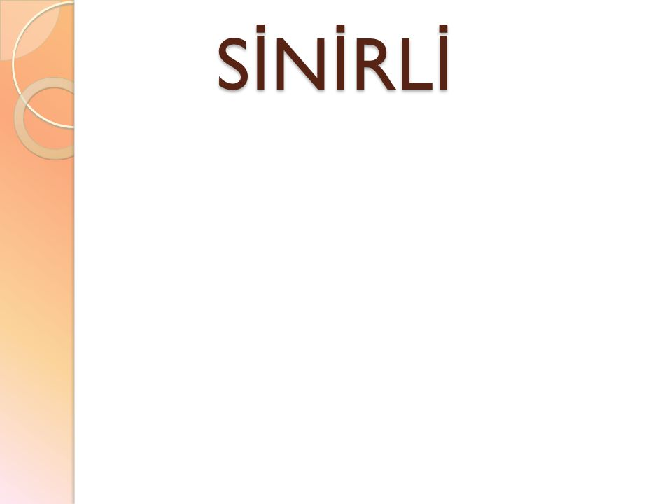 SİNİRLİ