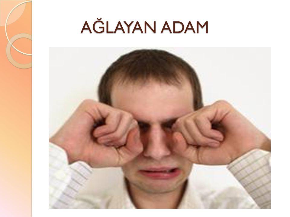 AĞLAYAN ADAM
