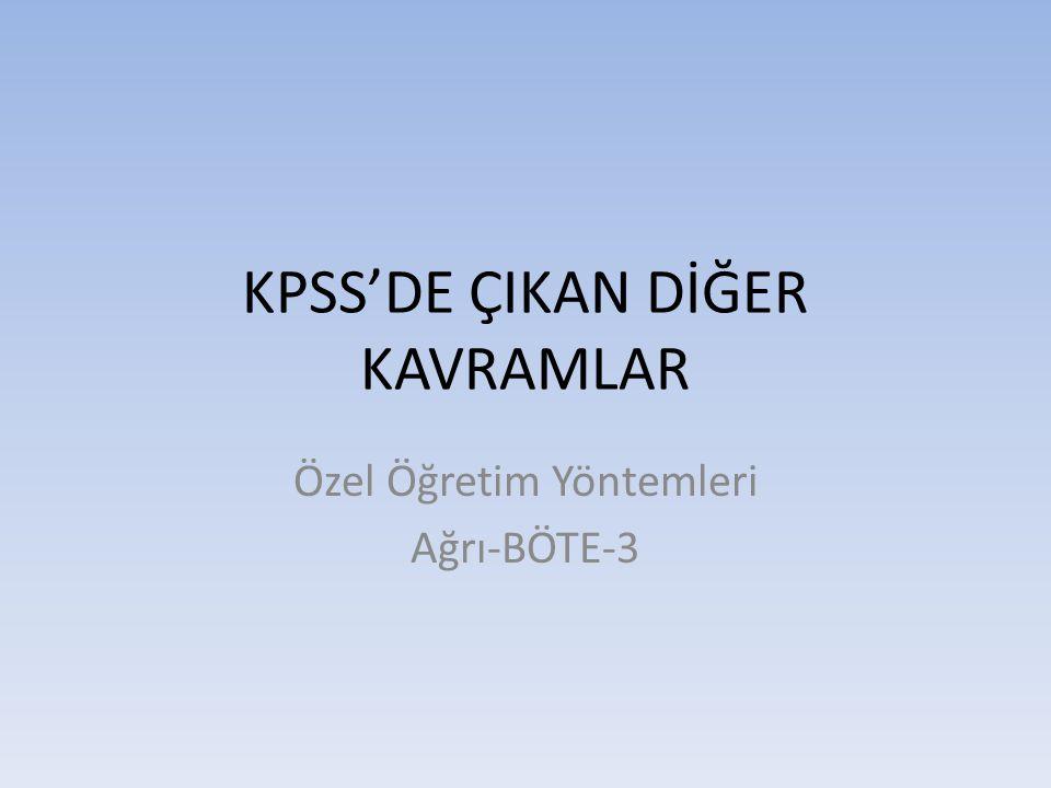 KPSS'DE ÇIKAN DİĞER KAVRAMLAR
