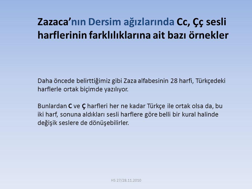 Zazaca'nın Dersim ağızlarında Cc, Çç sesli harflerinin farklılıklarına ait bazı örnekler
