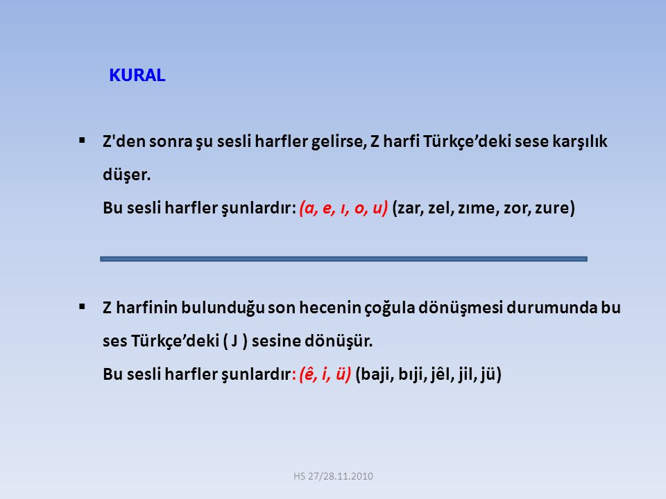 Bu sesli harfler şunlardır: (ê, i, ü) (baji, bıji, jêl, jil, jü)