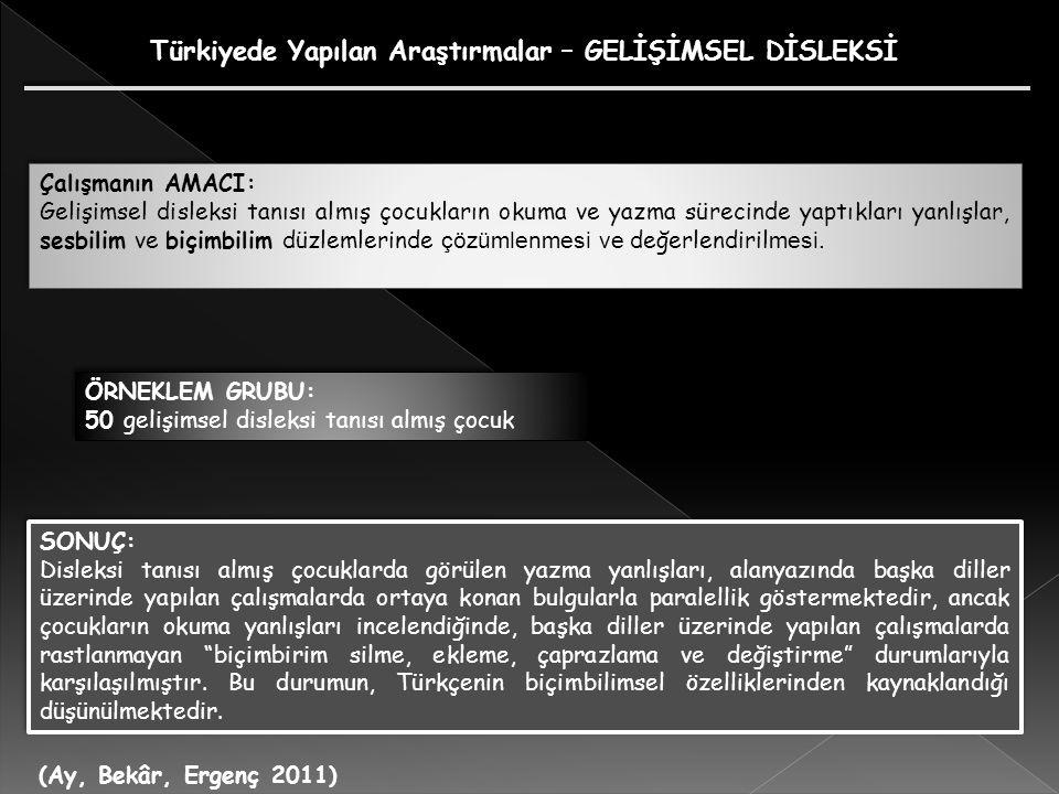 Türkiyede Yapılan Araştırmalar – GELİŞİMSEL DİSLEKSİ