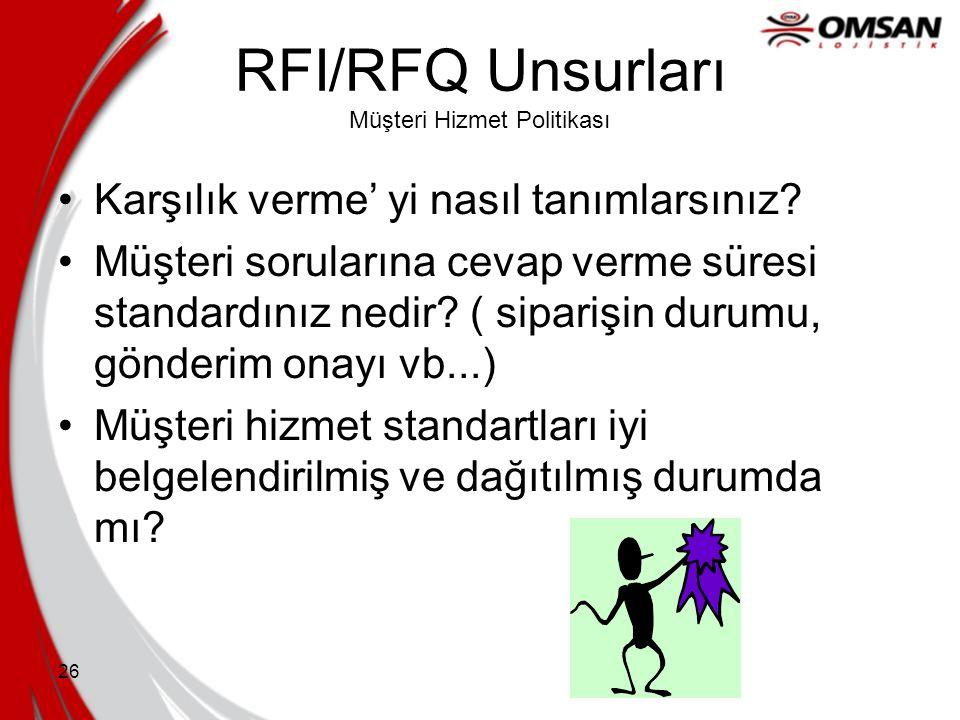 RFI/RFQ Unsurları Müşteri Hizmet Politikası