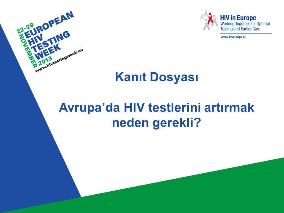 Kanıt Dosyası Avrupa'da HIV testlerini artırmak neden gerekli