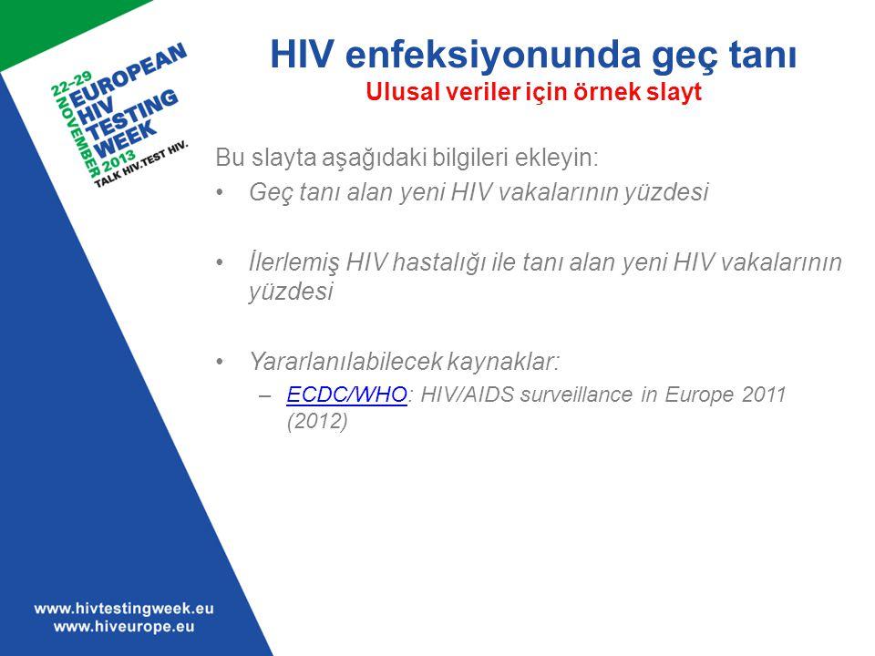 HIV enfeksiyonunda geç tanı Ulusal veriler için örnek slayt