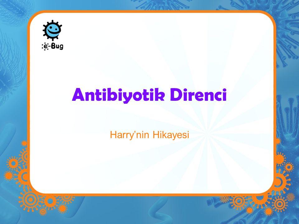 Antibiyotik Direnci Harry'nin Hikayesi