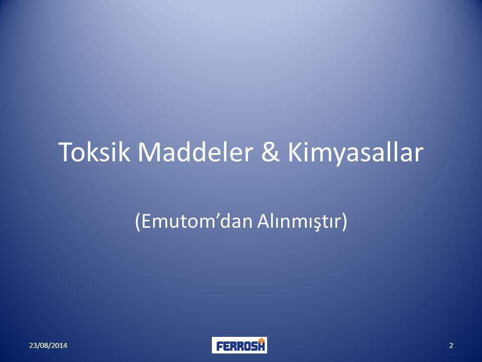 Toksik Maddeler & Kimyasallar