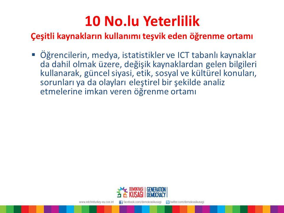 10 No.lu Yeterlilik Çeşitli kaynakların kullanımı teşvik eden öğrenme ortamı