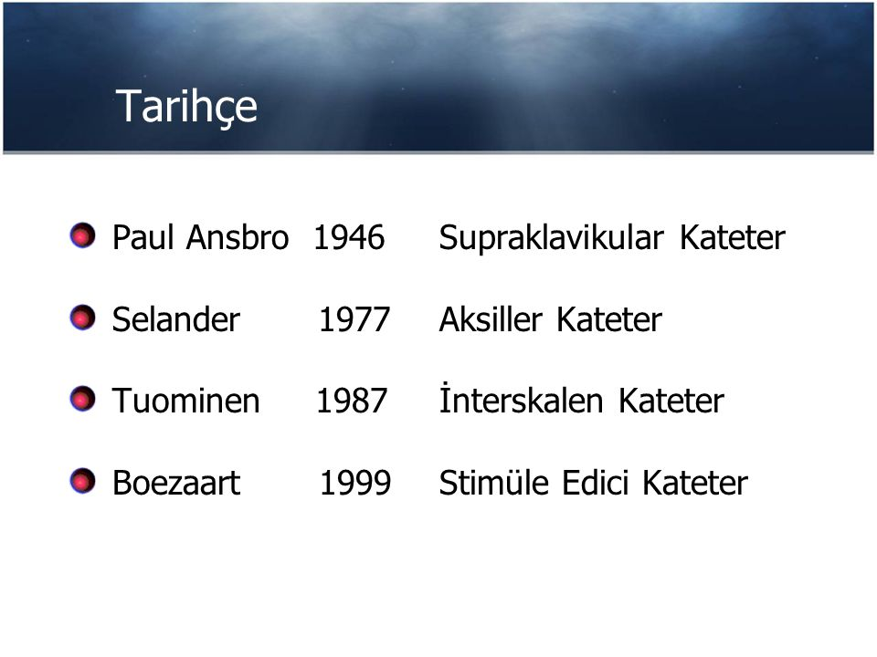 Tarihçe Paul Ansbro 1946 Supraklavikular Kateter