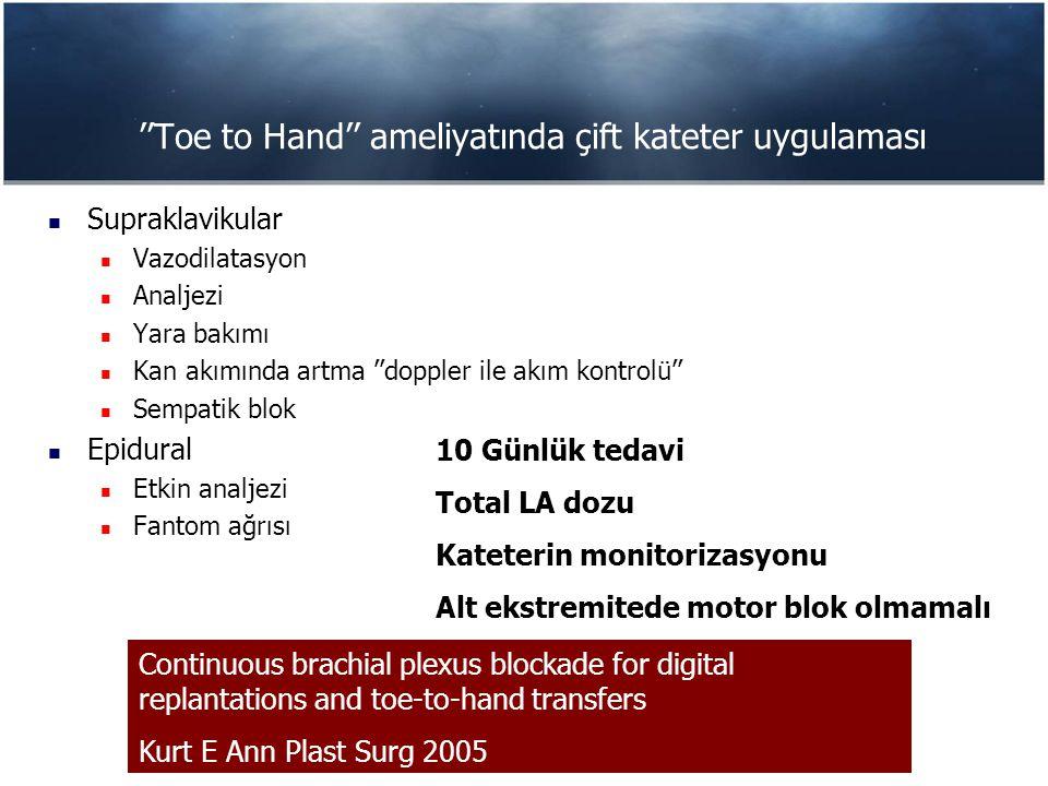 ''Toe to Hand'' ameliyatında çift kateter uygulaması