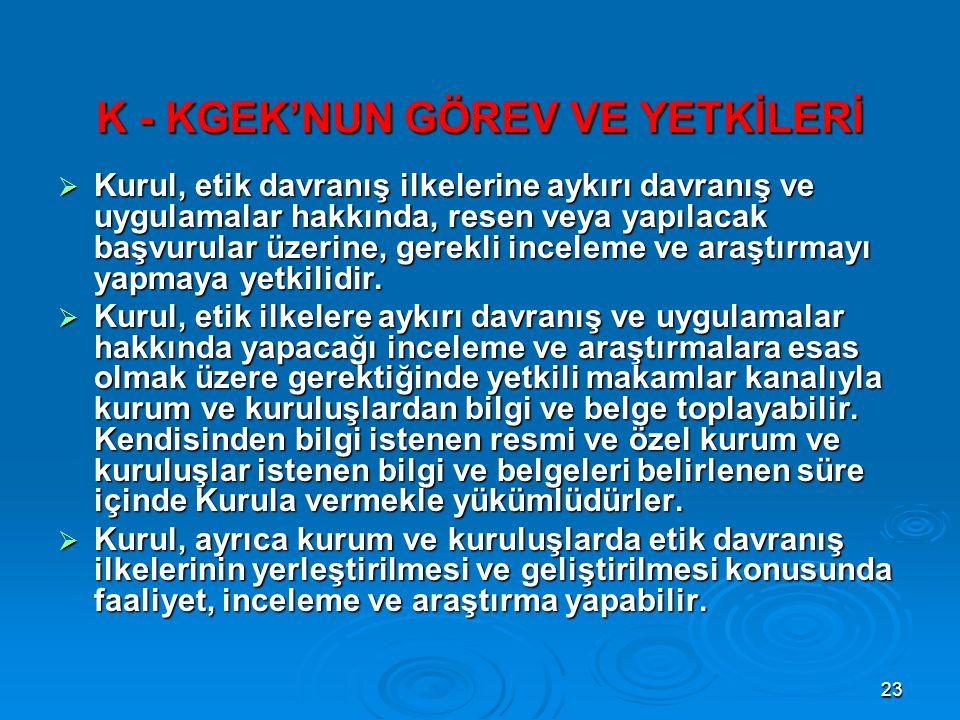 K - KGEK'NUN GÖREV VE YETKİLERİ