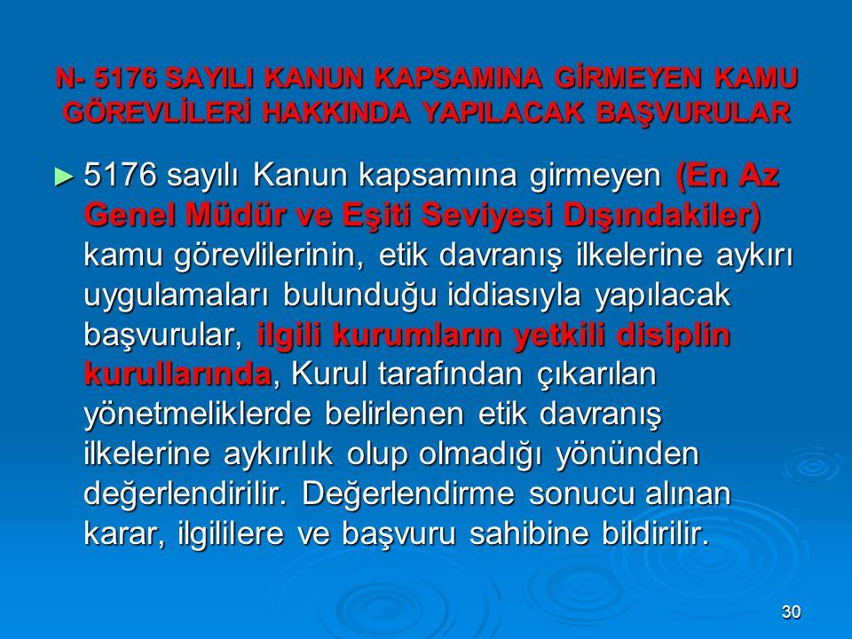 N- 5176 SAYILI KANUN KAPSAMINA GİRMEYEN KAMU GÖREVLİLERİ HAKKINDA YAPILACAK BAŞVURULAR