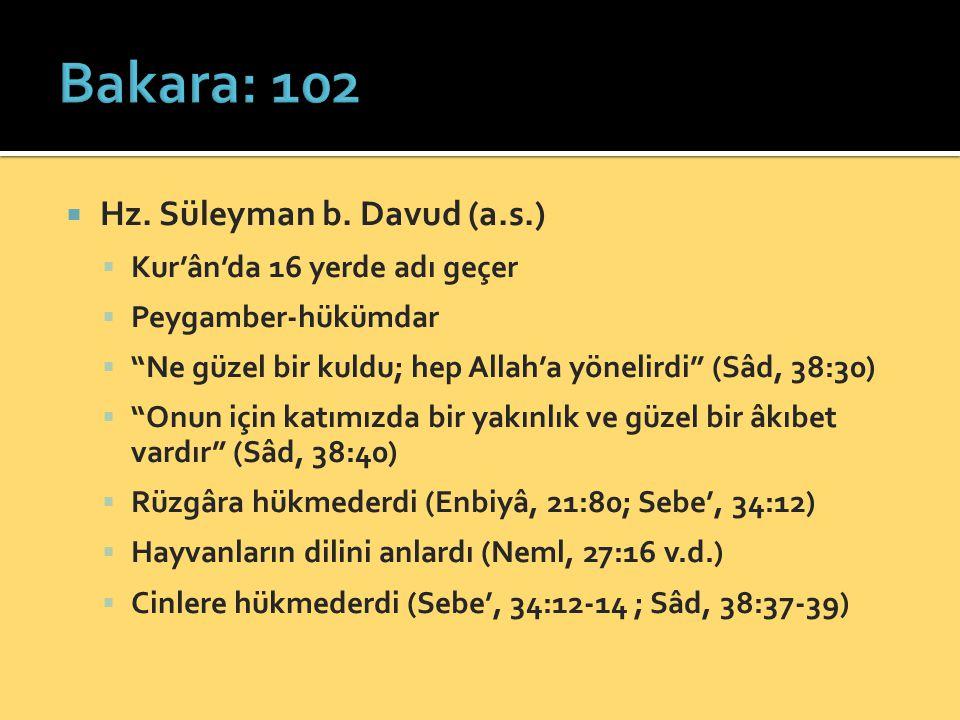 Bakara: 102 Hz. Süleyman b. Davud (a.s.) Kur'ân'da 16 yerde adı geçer