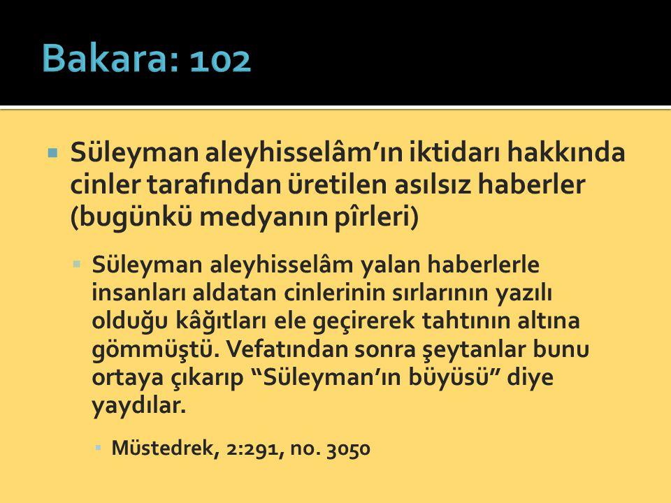Bakara: 102 Süleyman aleyhisselâm'ın iktidarı hakkında cinler tarafından üretilen asılsız haberler (bugünkü medyanın pîrleri)