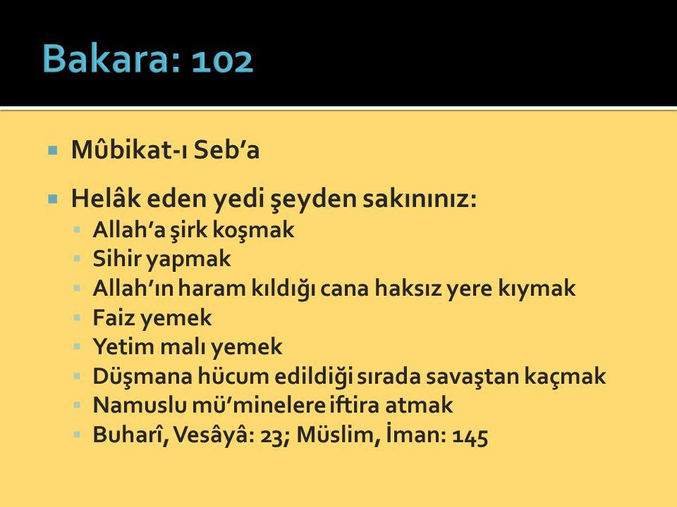 Bakara: 102 Mûbikat-ı Seb'a Helâk eden yedi şeyden sakınınız: