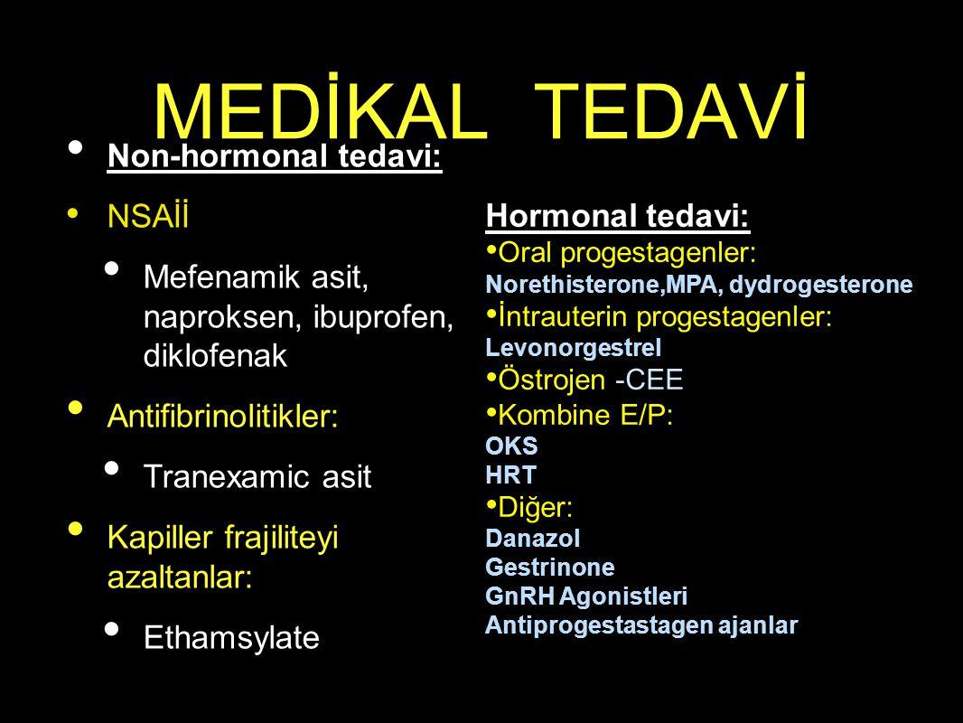 MEDİKAL TEDAVİ Non-hormonal tedavi: NSAİİ Hormonal tedavi: