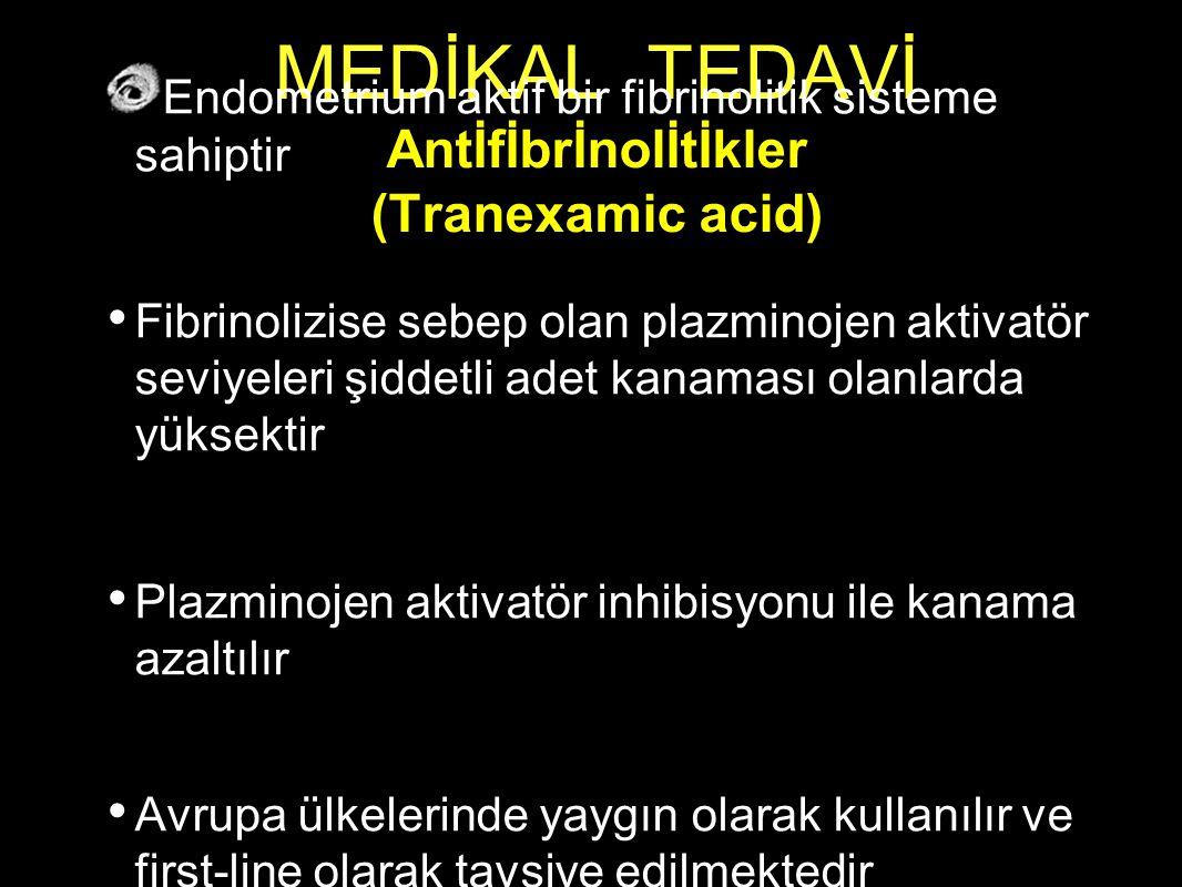MEDİKAL TEDAVİ Antİfİbrİnolİtİkler (Tranexamic acid)