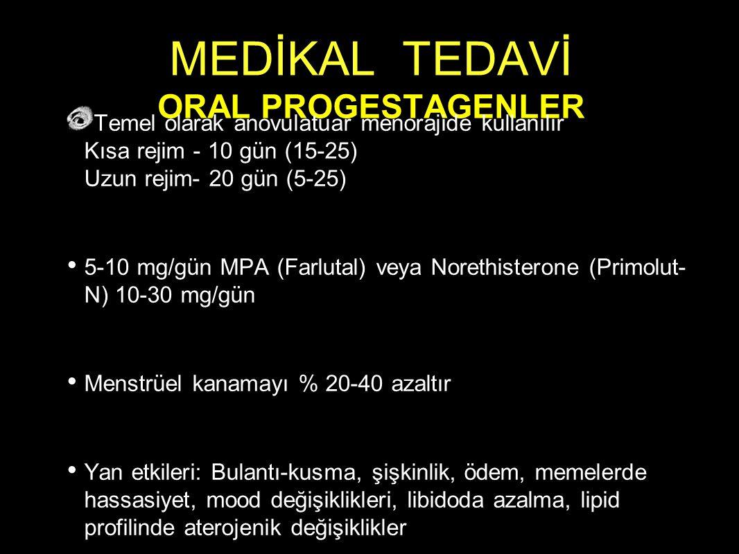 MEDİKAL TEDAVİ ORAL PROGESTAGENLER