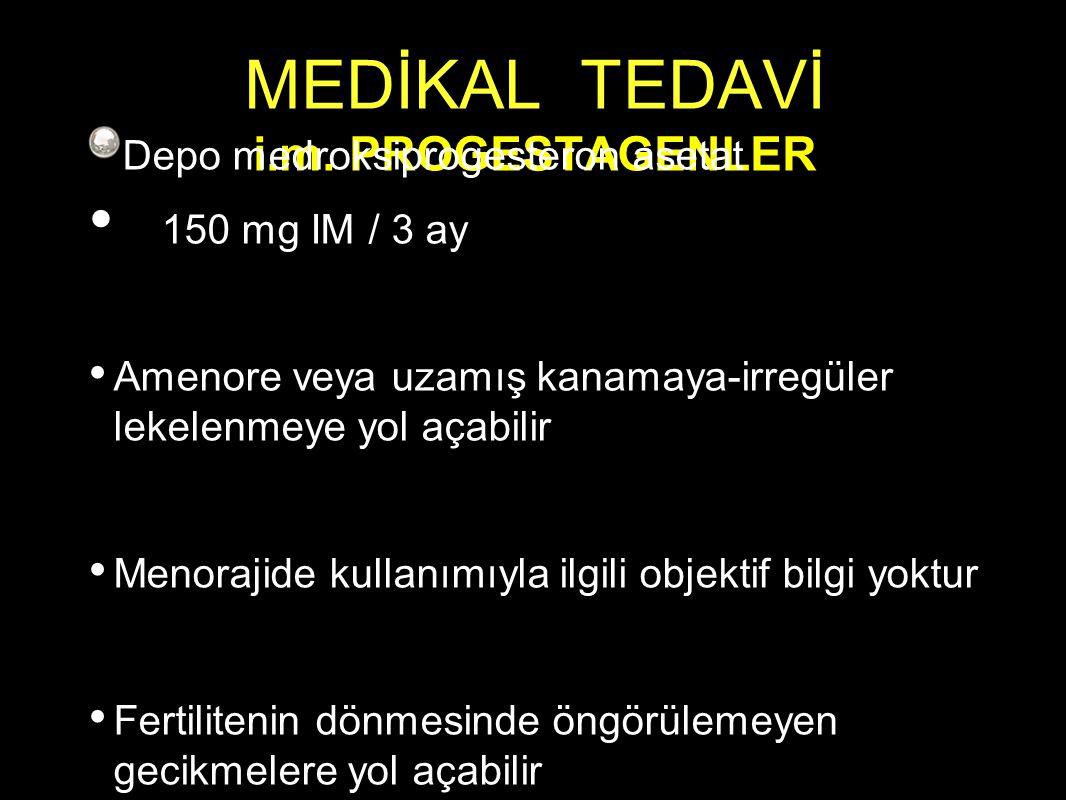 MEDİKAL TEDAVİ i.m. PROGESTAGENLER