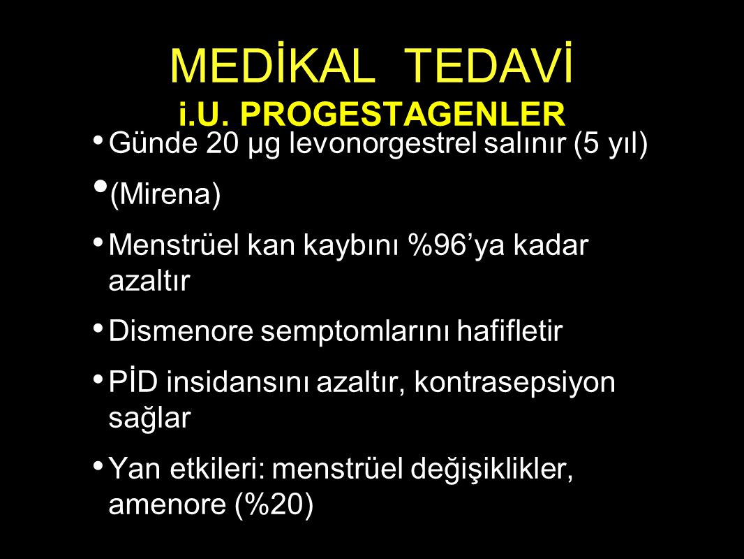 MEDİKAL TEDAVİ i.U. PROGESTAGENLER