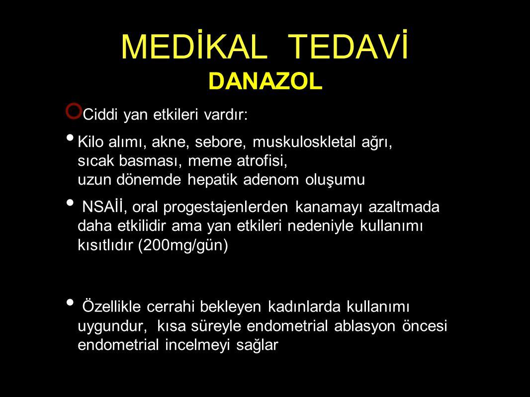 MEDİKAL TEDAVİ DANAZOL